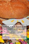 You Can't Just Eat a Cheeseburger